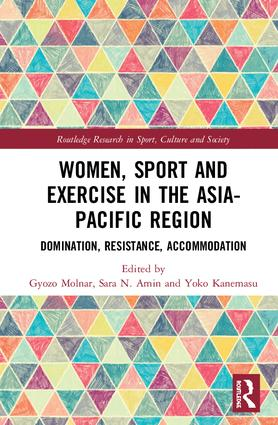 Women, Sport and Exercise in the Asia-Pacific Region: Domination, Resistance, Accommodation book cover