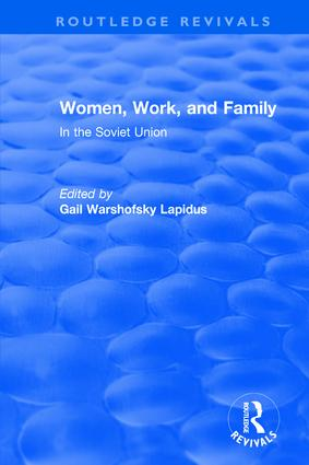 Women, Work and Family in the Soviet Union book cover