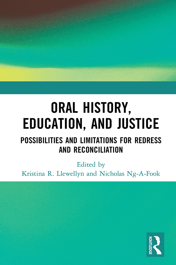 Oral History, Education, and Justice: Possibilities and Limitations for Redress and Reconciliation book cover