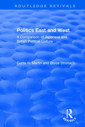 Politics East and West: A Comparison of Japanese and British Political Culture: A Comparison of Japanese and British Political Culture, 1st Edition (Paperback) book cover