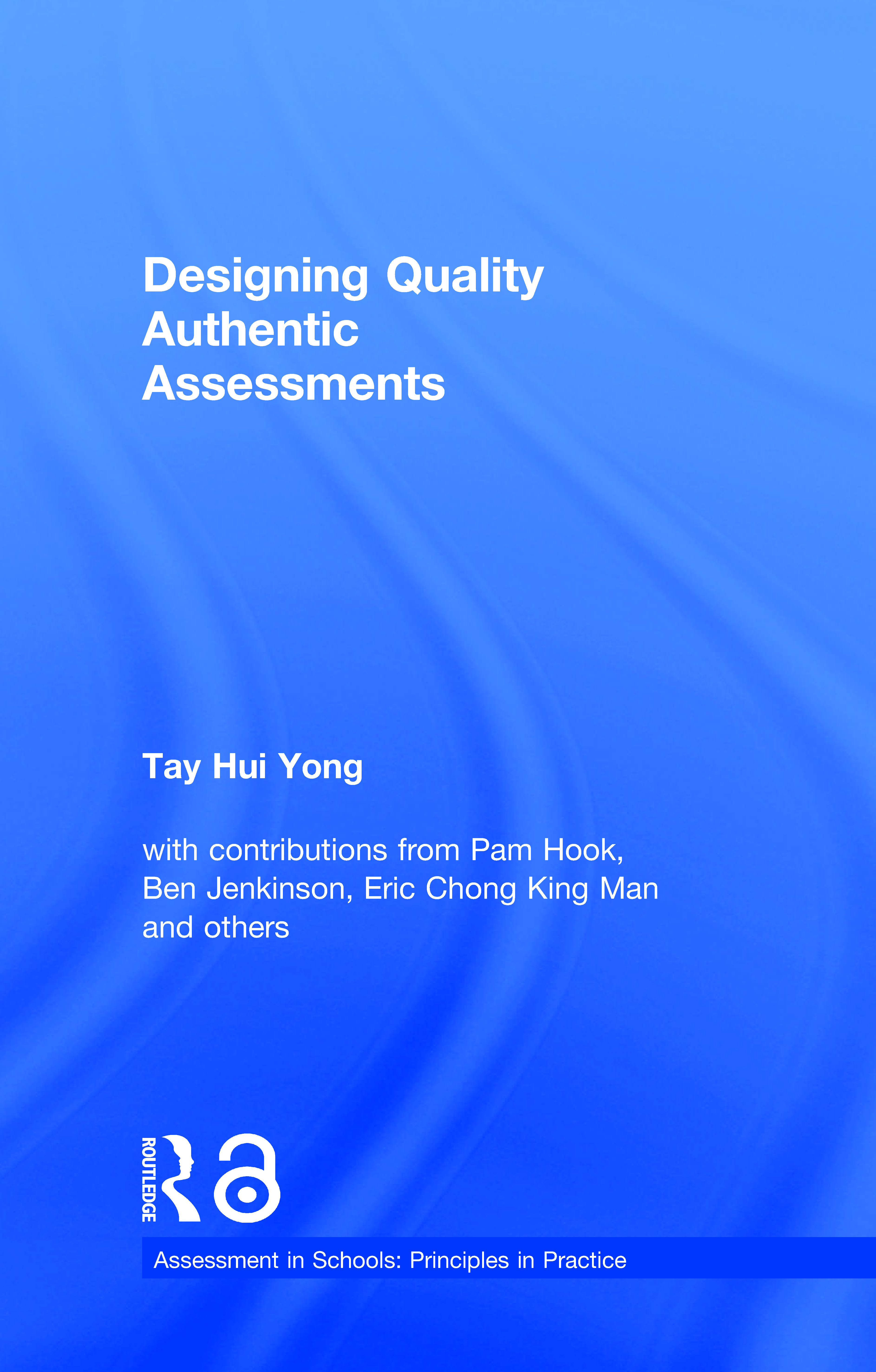 Designing Quality Authentic Assessments: 1st Edition (Hardback) book cover
