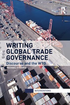 Writing Global Trade Governance: Discourse and the WTO book cover