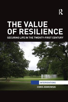 The Value of Resilience: Securing life in the twenty-first century book cover
