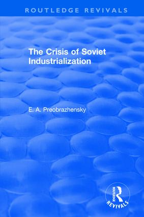 The Crisis of Soviet Industrialization: 1st Edition (Paperback) book cover