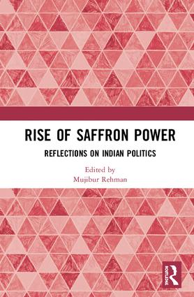 Rise of Saffron Power: Reflections on Indian Politics, 1st Edition (Hardback) book cover