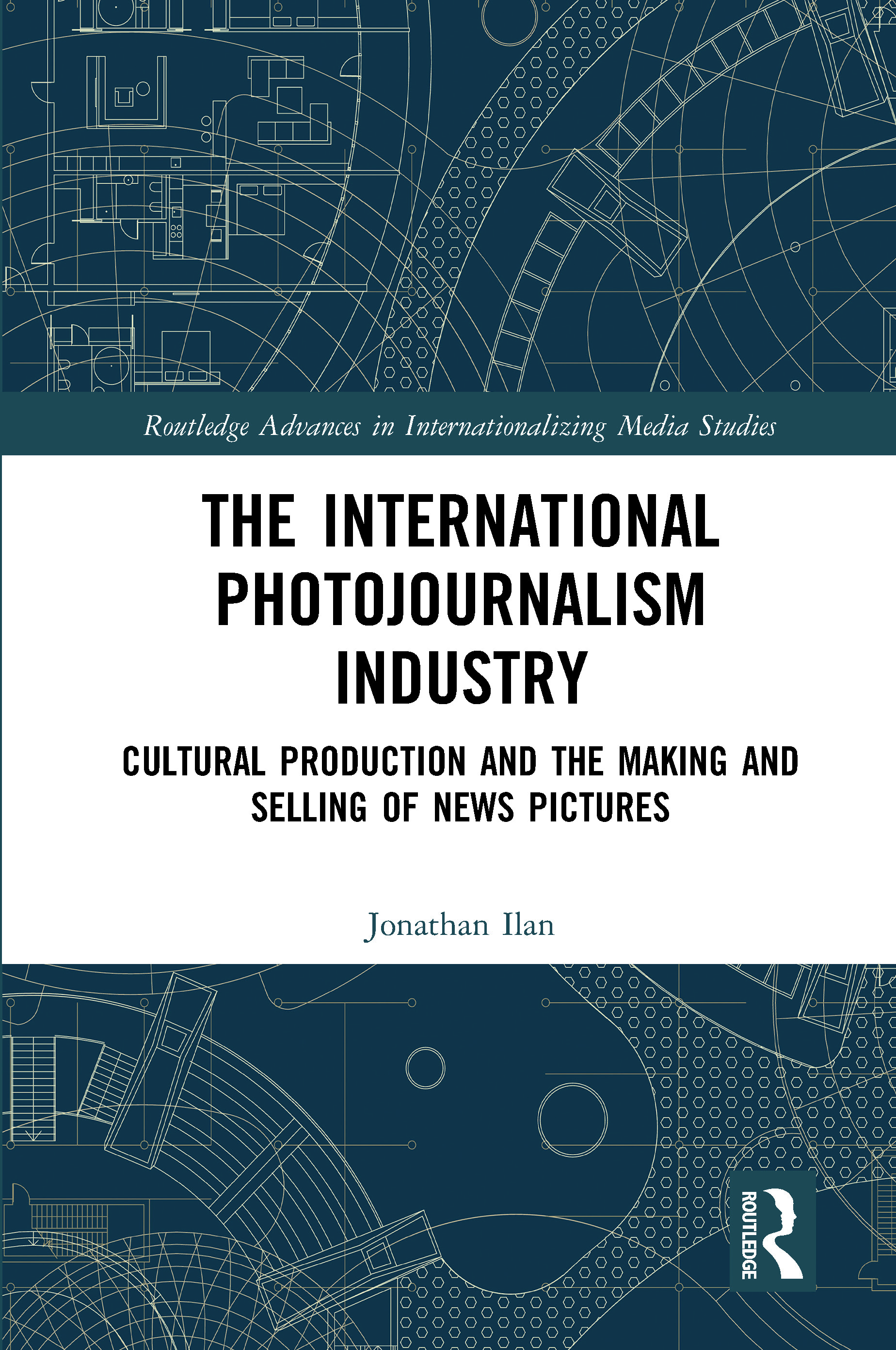 The International Photojournalism Industry: Cultural Production and the Making and Selling of News Pictures book cover