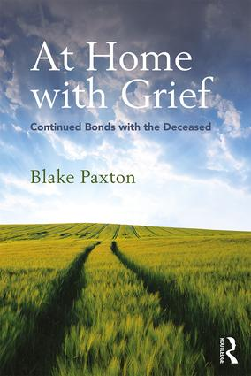 At Home with Grief: Continued Bonds with the Deceased (Paperback) book cover