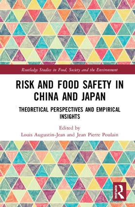 Risk and Food Safety in China and Japan: Theoretical Perspectives and Empirical Insights book cover