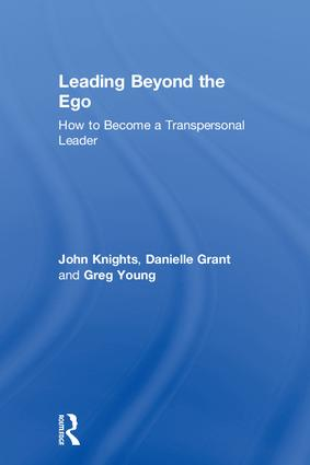 Leading Beyond the Ego: How to Become a Transpersonal Leader, 1st Edition (Hardback) book cover