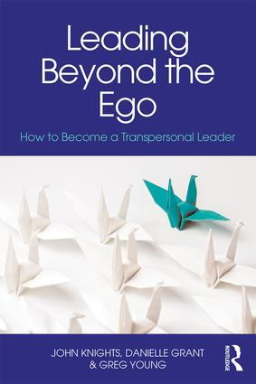 Leading Beyond the Ego: How to Become a Transpersonal Leader, 1st Edition (Paperback) book cover