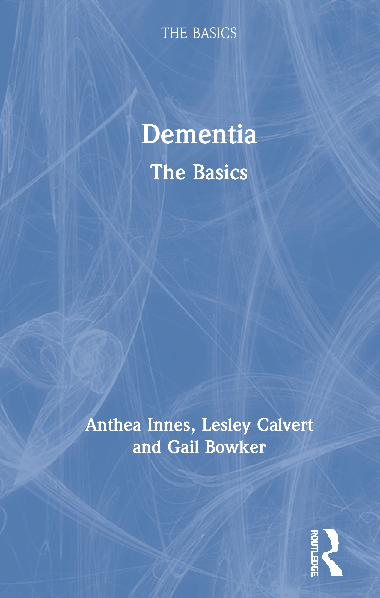 Dementia: The Basics: 1st Edition (Paperback) book cover