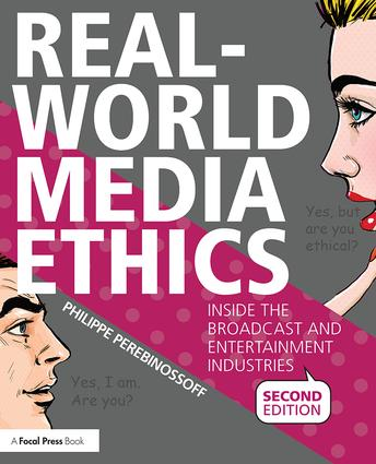 Real-World Media Ethics: Inside the Broadcast and Entertainment Industries, 2nd Edition (Paperback) book cover