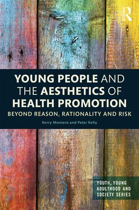 Young People and the Aesthetics of Health Promotion: Beyond Reason, Rationality and Risk book cover