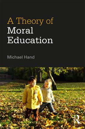 A Theory of Moral Education: 1st Edition (Paperback) book cover