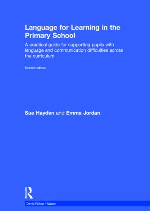 Language for Learning in the Primary School: A practical guide for supporting pupils with language and communication difficulties across the curriculum book cover