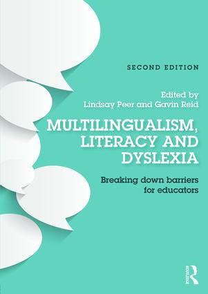 Multilingualism, Literacy and Dyslexia: Breaking down barriers for educators book cover