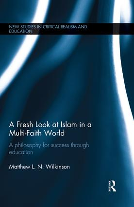 A Fresh Look at Islam in a Multi-Faith World: a philosophy for success through education book cover