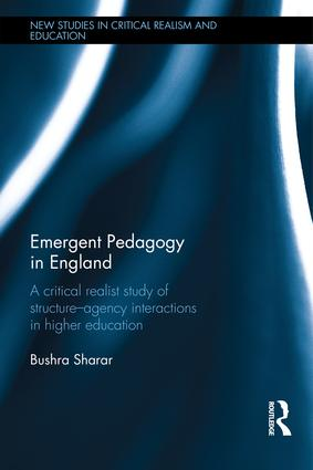 Emergent Pedagogy in England: A Critical Realist Study of Structure-Agency Interactions in Higher Education book cover