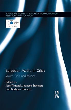 European Media in Crisis: Values, Risks and Policies book cover