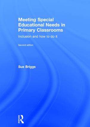 Meeting Special Educational Needs in Primary Classrooms: Inclusion and how to do it, 2nd Edition (Hardback) book cover