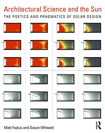 Architectural Science and the Sun: The poetics and pragmatics of solar design book cover