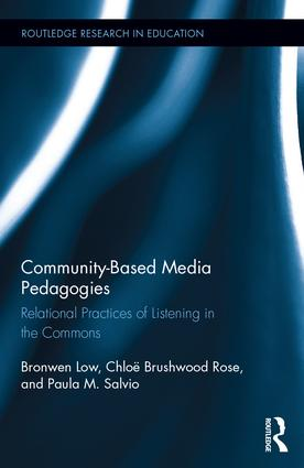 Community-based Media Pedagogies: Relational Practices of Listening in the Commons (Hardback) book cover
