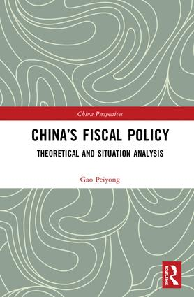 China's Fiscal Policy: Theoretical and Situation Analysis book cover