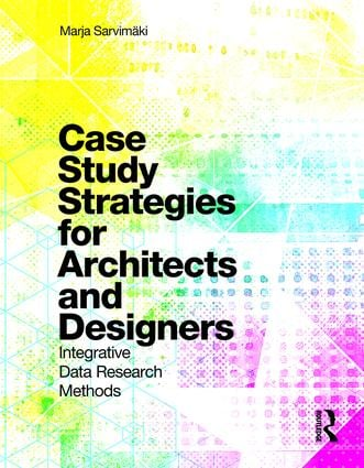 Case Study Strategies for Architects and Designers: Integrative Data Research Methods book cover