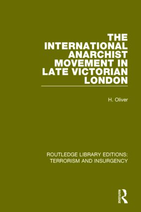 The International Anarchist Movement in Late Victorian London (RLE: Terrorism and Insurgency) book cover