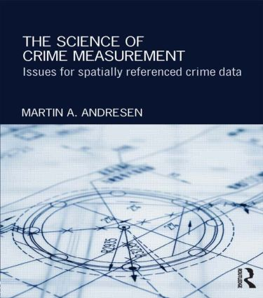 The Science of Crime Measurement: Issues for Spatially-Referenced Crime Data book cover