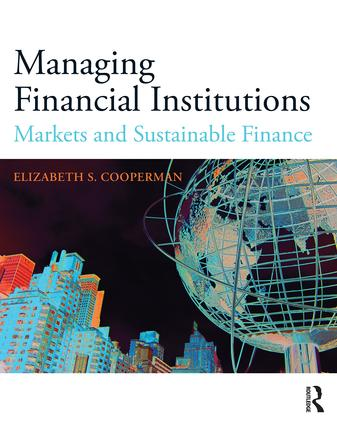 Managing Financial Institutions: Markets and Sustainable Finance, 1st Edition (Paperback) book cover
