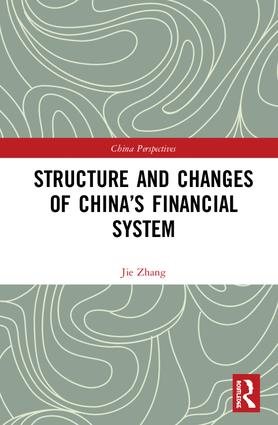 Structure and Changes of China's Financial System: 1st Edition (Hardback) book cover