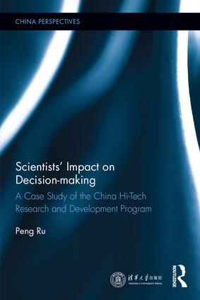 Scientists' Impact on Decision-making: A Case Study of the China Hi-Tech Research and Development Program book cover