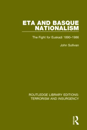ETA and Basque Nationalism (RLE: Terrorism & Insurgency): The Fight for Euskadi 1890-1986 book cover