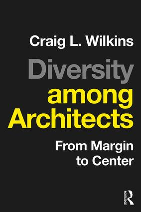 Diversity among Architects: From Margin to Center, 1st Edition (Paperback) book cover