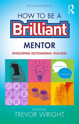 How to be a Brilliant Mentor: Developing Outstanding Teachers book cover