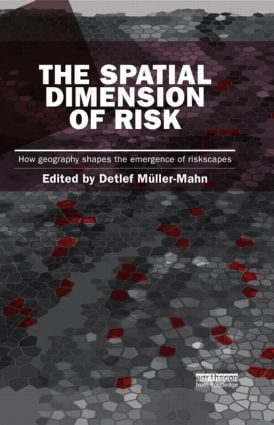The Spatial Dimension of Risk: How Geography Shapes the Emergence of Riskscapes book cover