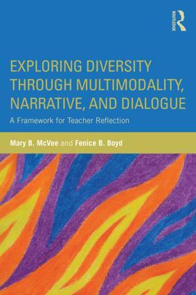 Exploring Diversity through Multimodality, Narrative, and Dialogue: A Framework for Teacher Reflection book cover