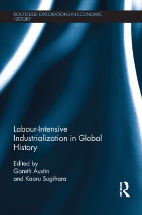 Labour-Intensive Industrialization in Global History book cover