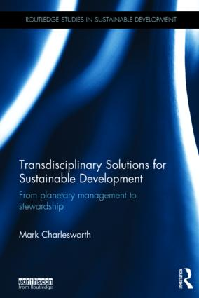 Transdisciplinary Solutions for Sustainable Development: From planetary management to stewardship, 1st Edition (Hardback) book cover
