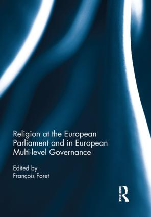 Religion at the European Parliament and in European multi-level governance: 1st Edition (Hardback) book cover