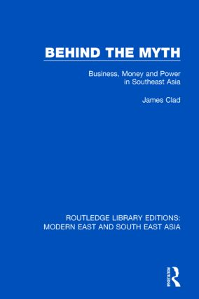 Behind the Myth (RLE Modern East and South East Asia): Business, Money and Power in Southeast Asia, 1st Edition (Hardback) book cover