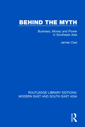 Behind the Myth: Business, Money and Power in Southeast Asia book cover
