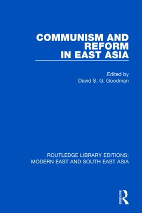 Communism and Reform in East Asia (RLE Modern East and South East Asia): 1st Edition (Hardback) book cover
