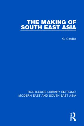 The Making of South East Asia (RLE Modern East and South East Asia): 1st Edition (Hardback) book cover