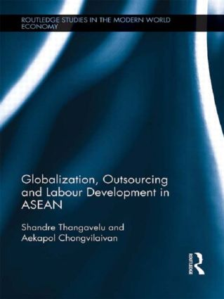 Globalization, Outsourcing and Labour Development in ASEAN: 1st Edition (Paperback) book cover