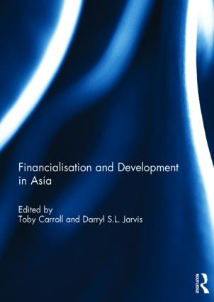 Financialisation and Development in Asia: 1st Edition (Hardback) book cover