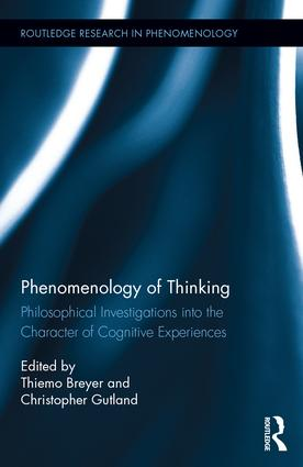 Phenomenology of Thinking. Philosophical Investigations into the Character of Cognitive Experiences Book Cover