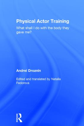 Physical Actor Training: What Shall I Do with the Body They Gave Me?, 1st Edition (Hardback) book cover