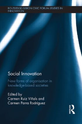 Social Innovation: New Forms of Organisation in Knowledge–Based Societies book cover